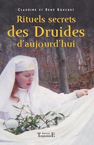 9782841974665: Rituels secrets des druides d'aujourd'hui