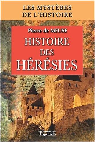 HISTOIRE DES HÉRÉSIES: DE MEUSE PIERRE