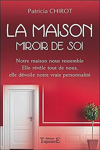 MAISON (LA) : MIROIR DE SOI: CHIROT PATRICIA