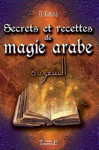 9782841975532: Secrets et recettes de magie arabe