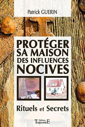 9782841975594: protéger sa maison des influences nocives ; rituels et secrets