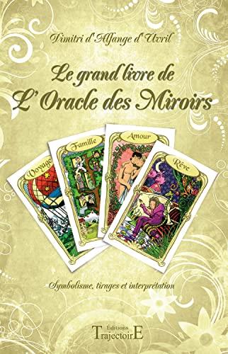Le grand livre de l'Oracle des Miroirs: Dimitri d'Alfange Uvril
