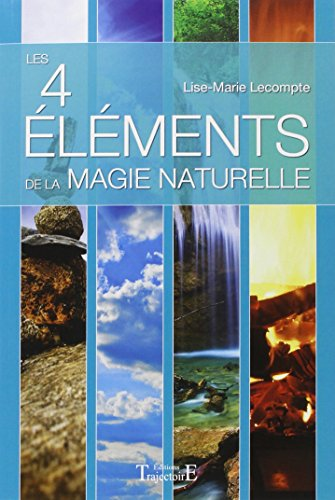 9782841975761: les 4 éléments de la magie naturelle