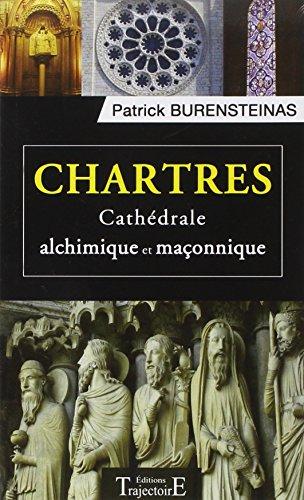 9782841975921: Chartres - Cathédrale alchimique et maçonnique