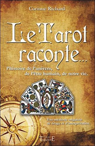 9782841976188: Le Tarot raconte... L'histoire de l'univers, de l'être humain, de notre vie
