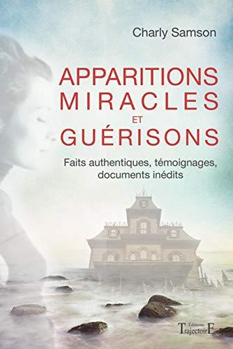 9782841976300: Apparitions, miracles et guérisons - Faits authentiques