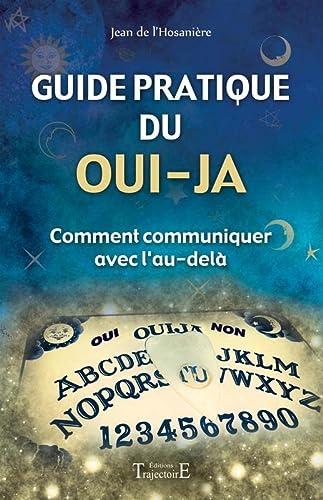 Guide pratique du oui-ja : comment communiquer: L'Hosanière, Jean de