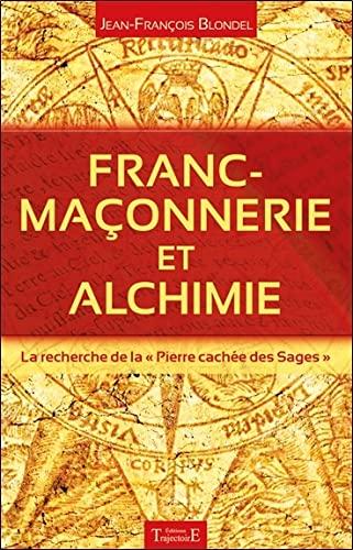 FRANC-MAÇONNERIE ET ALCHIMIE: BLONDEL JEAN-FRANÇOIS