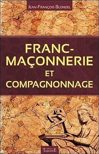 FRANC-MAÇONNERIE ET COMPAGNONNAGE: BLONDEL JEAN-FRAN�OIS