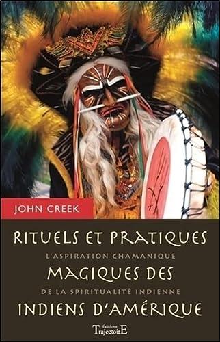 RITUELS PRATIQUES MAGIQUES DES INDIENS: CREEK JOHN