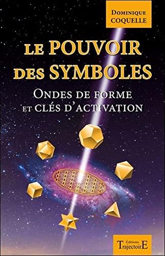 9782841977345: Le pouvoir des symboles - Ondes de forme et clés d'activation