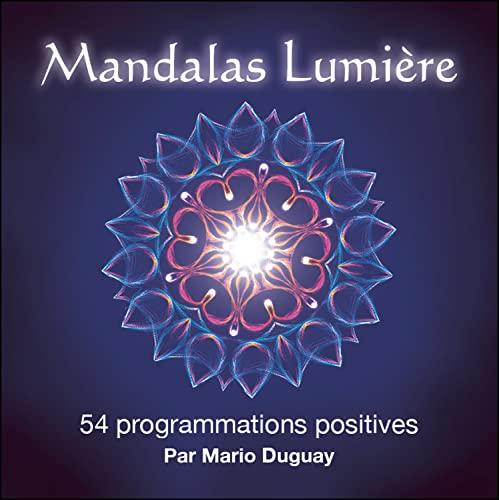Mandalas Lumière - 54 programmations positives: Mario Duguay