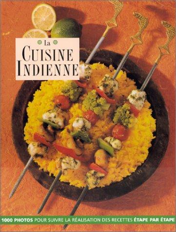 9782841980659: La cuisine indienne : Toutes les recettes se style balti, le livre de cuisine indienne le plus complet, avec plus de 170 recettes authentiques (Cuisine & Gastr)