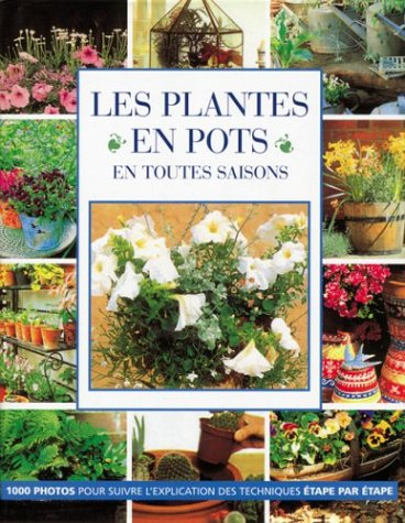 Les Plantes en pots en toutes saisons: Donaldson Stephanie