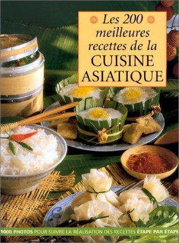 9782841980970: Les 200 meilleures recettes de la cuisine asiatique