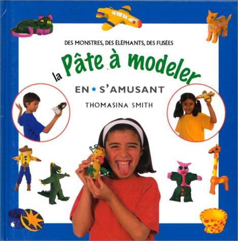 9782841981076: La pâte à modeler en s'amusant