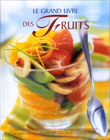 9782841981472: Le Grand Livre des fruits