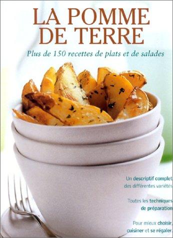 La Pomme De Terre, Plus De 150 Recettes De Plats et De Salades: Barker, Alex & Mansfield, Sally