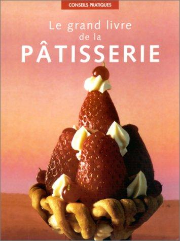 Le Grand Livre de la pâtisserie (petit format) (9782841981977) by Carole Clements