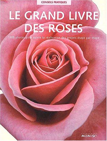 Le grand livre des roses: McHoy, Peter