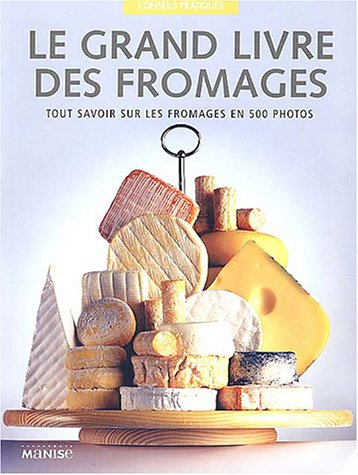 9782841982172: Le grand livre des fromages