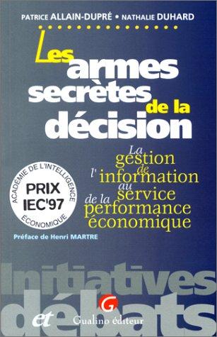 9782842000721: Les Armes secrètes de la décision: La gestion de l'information au service de la performance économique