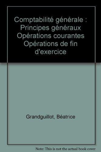 9782842004262: Comptabilité générale : Principes généraux Opérations courantes Opérations de fin d'exercice