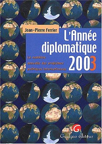 L'Année diplomatique 2003 : La synthèse annuelle des problèmes politiques...