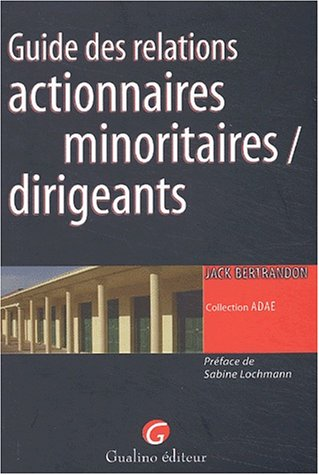 9782842006532: Guide des relations actionnaires minoritaires / dirigeants (French Edition)