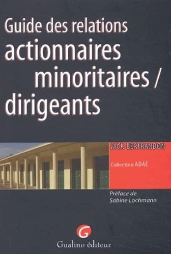 9782842006532: Guide des relations actionnaires minoritaires / dirigeants