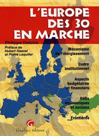 L'Europe des 30 en marche (French Edition): Christophe Deloire