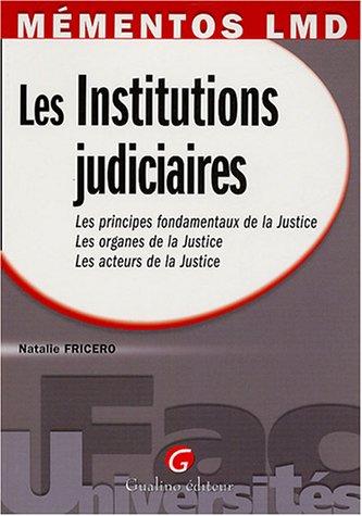 9782842006938: Les Institutions judiciaires : Les principes fondamentaux de la Justice, les organes de la Justice, les acteurs de la Justice