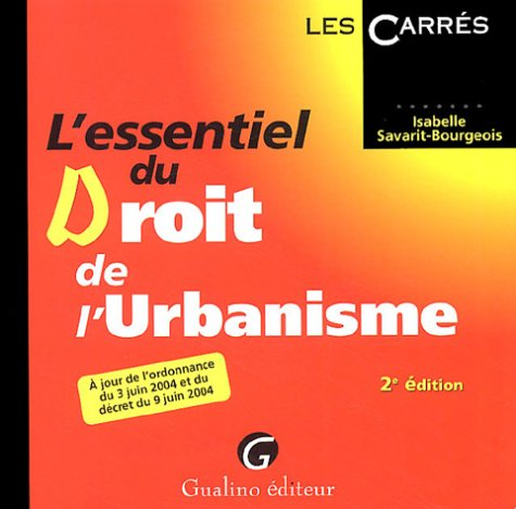 L'essentiel du droit de l'urbanisme: Savarit-Bourgeois, Isabelle