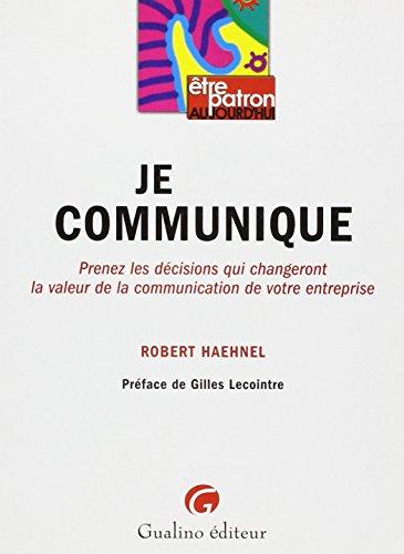Je communique (French Edition): Robert Haehnel