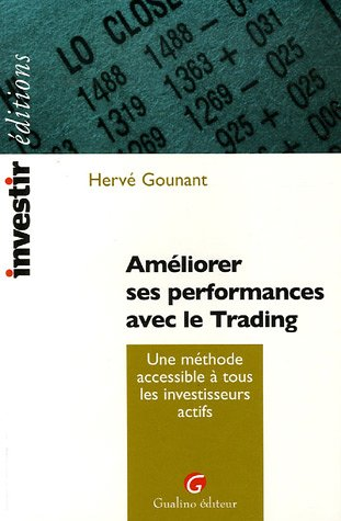 ameliorer ses performances avec le trading: Herv� Gounant