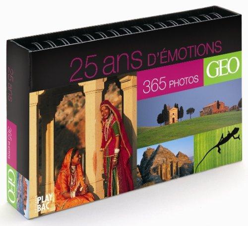 9782842036447: 25 ans d'émotions : 365 photos Géo (Beaux Livres)