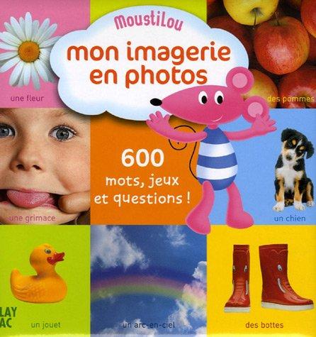 9782842038151: Moustilou - Mon Imagerie En Photos (French Edition)