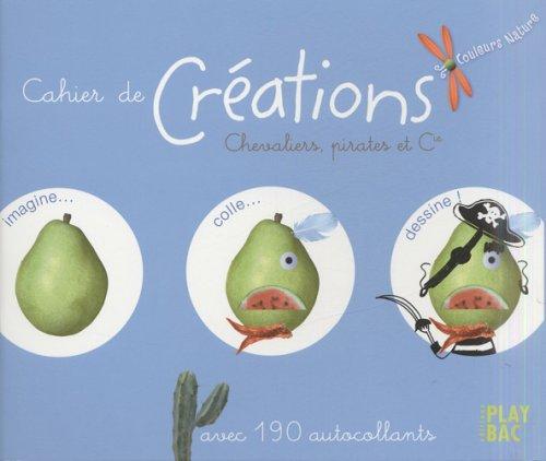 9782842039950: Couleurs De LA Nature: Cahier De Creations - Chevaliers, Pirates ET Cie (French Edition)
