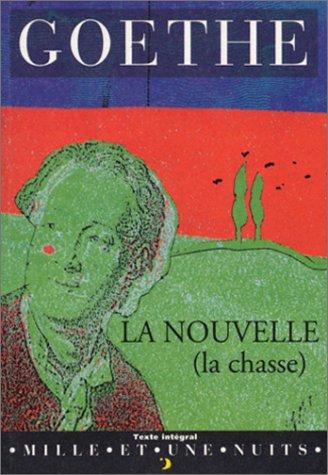 LA NOUVELLE (LA CHASSE): GOETHE JOHANN WOLFGANG