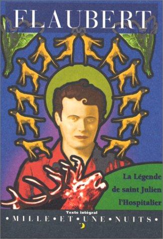 La légende de saint Julien l'Hospitalier (La: Gustave Flaubert