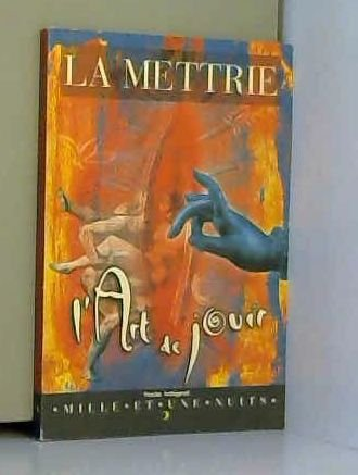 L'art de jouir: La Mettrie, Julien
