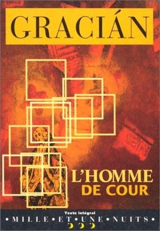 L'homme de cour: Baltasar Gracian