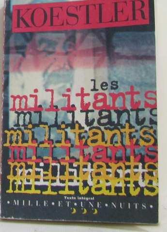Les militants (La Petite Collection): Koestler, Arthur