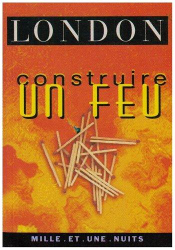9782842051259: Construire un feu (La Petite Collection)