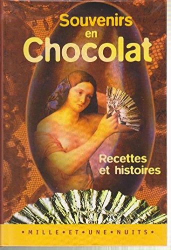 SOUVENIRS EN CHOCOLAT. Recettes et histoires: Laurence Beriot, Sylvie