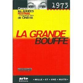 9782842052652: La Grande Bouffe: 1973 (Cannes, les années Festival : cinquante ans de cinéma)