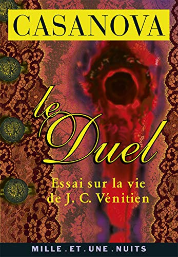 Le duel ou Essai sur la vie: Giacomo Casanova Joseph
