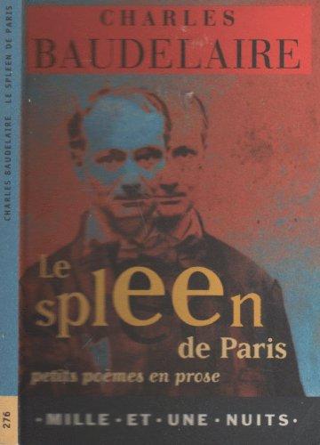 Le Spleen De Paris: Charles Baudelaire