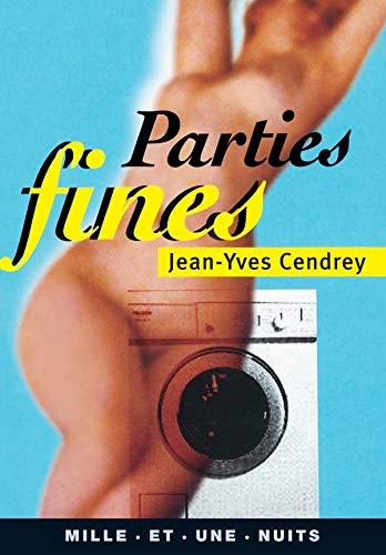 9782842055028: Parties fines : récit à caractère provincial et pornographique