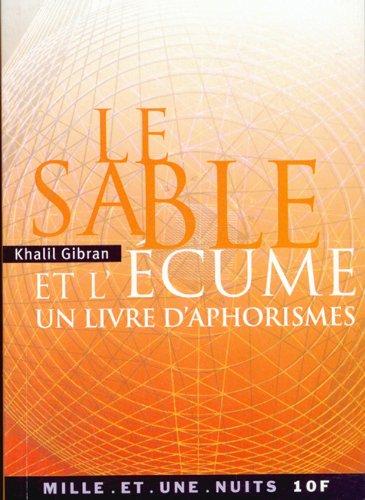 Le sable et l'ecume : un livre: Gibran, K.